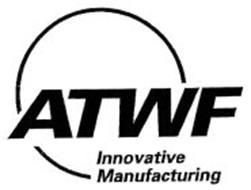 ATWF INNOVATIVE MANUFACTURING