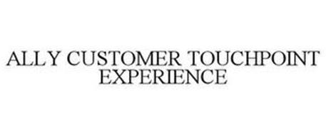 ALLY CUSTOMER TOUCHPOINT EXPERIENCE