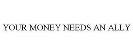 YOUR MONEY NEEDS AN ALLY