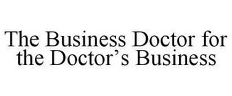 THE BUSINESS DOCTOR FOR THE DOCTOR'S BUSINESS