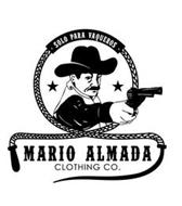 MARIO ALMADA CLOTHING CO. · SOLO PARA VAQUEROS
