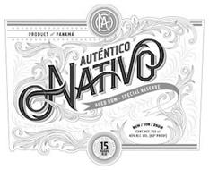 A N PRODUCT OF PANAMA AUTENTICO NATIVO AGED RUM - SPECIAL RESERVE RUM RON RHUM CONT. NET. 750 ML 40% ALC. VOL. 80º PROOF 15 YEARS OLD AGED RUM RON AÑEJO 15 AÑOS 15 YEARS