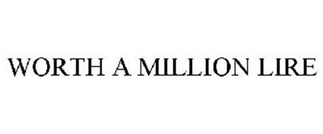 WORTH A MILLION LIRE