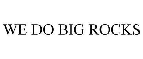 WE DO BIG ROCKS