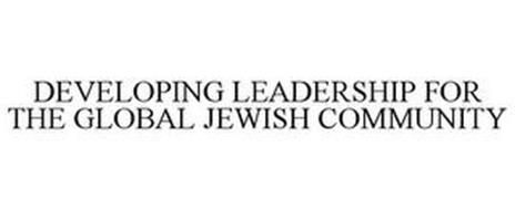 DEVELOPING LEADERSHIP FOR THE GLOBAL JEWISH COMMUNITY