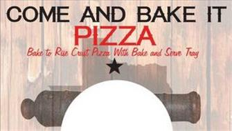 COME AND BAKE IT PIZZA BAKE TO RISE CRUST PIZZA WITH BAKE AND SERVE TRAY