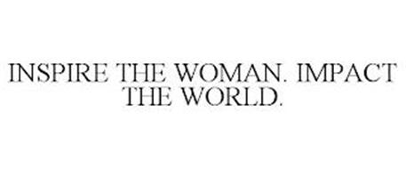 INSPIRE THE WOMAN. IMPACT THE WORLD.