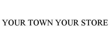 YOUR TOWN YOUR STORE