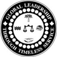 GLOBAL LEADERSHIP THROUGH TIMELESS SERVICE