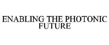 ENABLING THE PHOTONIC FUTURE