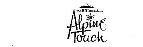THE BIG MOUNTAIN'S ALPINE TOUCH