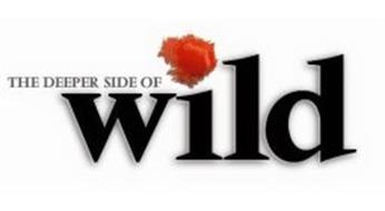 THE DEEPER SIDE OF WILD