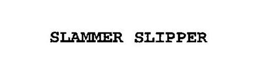 SLAMMER SLIPPER