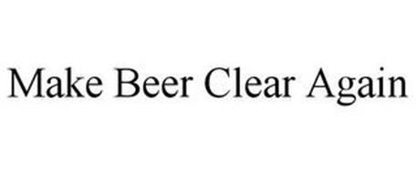 MAKE BEER CLEAR AGAIN