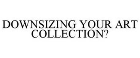 DOWNSIZING YOUR ART COLLECTION?