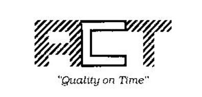 """ACT """"QUALITY ON TIME"""""""