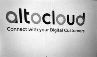 ALTOCLOUD CONNECT WITH YOUR DIGITAL CUSTOMERS