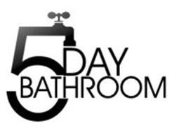 5 DAY BATHROOM