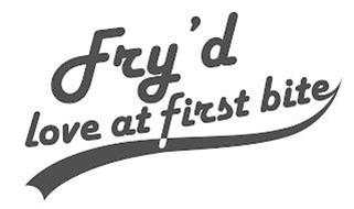 FRY'D LOVE AT FIRST BITE