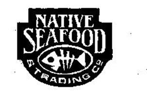 NATIVE SEAFOOD & TRADING CO