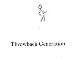 THROWBACK GENERATION