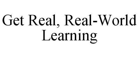 GET REAL REAL-WORLD LEARNING