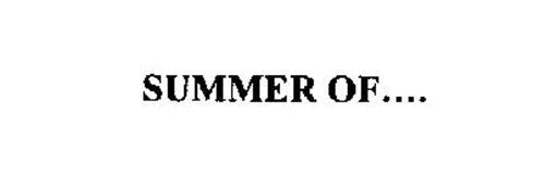 SUMMER OF....