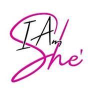 I AM SHE'