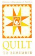 ALZHEIMER'S FOUNDATION OF AMERICA QUILT TO REMEMBER