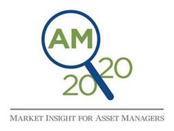 AM 20|20 MARKET INSIGHT FOR ASSET MANAGERS
