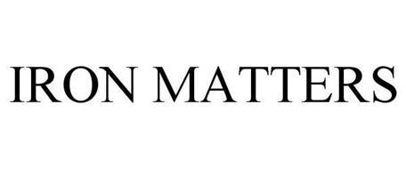 IRON MATTERS