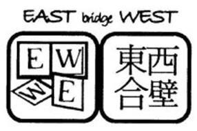 EAST BRIDGE WEST E W W E