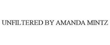 UNFILTERED BY AMANDA MINTZ