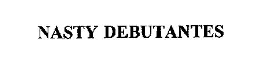 NASTY DEBUTANTES