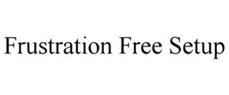 FRUSTRATION FREE SETUP