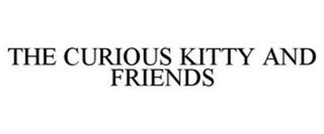 THE CURIOUS KITTY AND FRIENDS