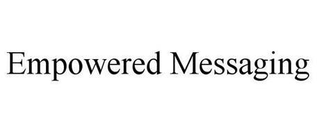 EMPOWERED MESSAGING