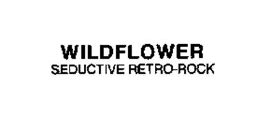 WILDFLOWER SEDUCTIVE RETRO-ROCK