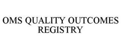 OMS QUALITY OUTCOMES REGISTRY