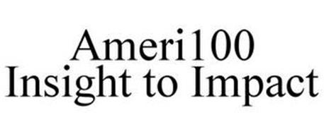 AMERI100 INSIGHT TO IMPACT