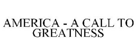 AMERICA - A CALL TO GREATNESS