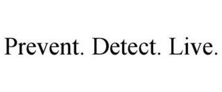 PREVENT. DETECT. LIVE.