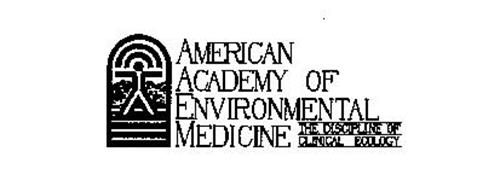 AMERICAN ACADEMY OF ENVIRONMENTAL MEDICINE THE DISCIPLINE OF CLINICAL ECOLOGY