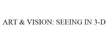 ART & VISION: SEEING IN 3-D