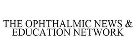 THE OPHTHALMIC NEWS & EDUCATION NETWORK