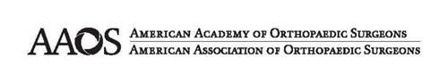 AAOS AMERICAN ACADEMY OF ORTHOPAEDIC SURGEONS AMERICAN ASSOCIATION OF ORTHOPAEDIC SURGEONS