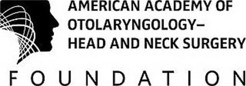 AMERICAN ACADEMY OF OTOLARYNGOLOGY- HEAD AND NECK SURGERY FOUNDATION