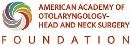 O AMERICAN ACADEMY OF OTOLARYNGOLOGY - HEAD AND NECK SURGERY FOUNDATION
