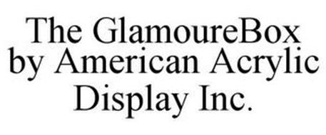 THE GLAMOUREBOX BY AMERICAN ACRYLIC DISPLAY INC.