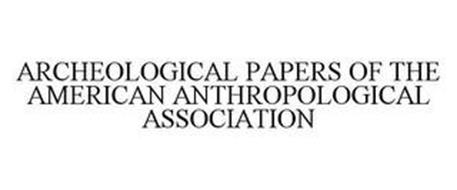 ARCHEOLOGICAL PAPERS OF THE AMERICAN ANTHROPOLOGICAL ASSOCIATION